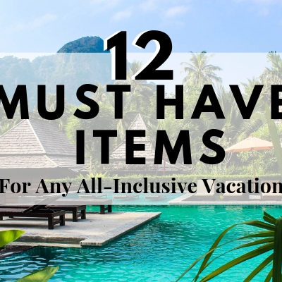 Top 12 Must Have Items for Any All-inclusive