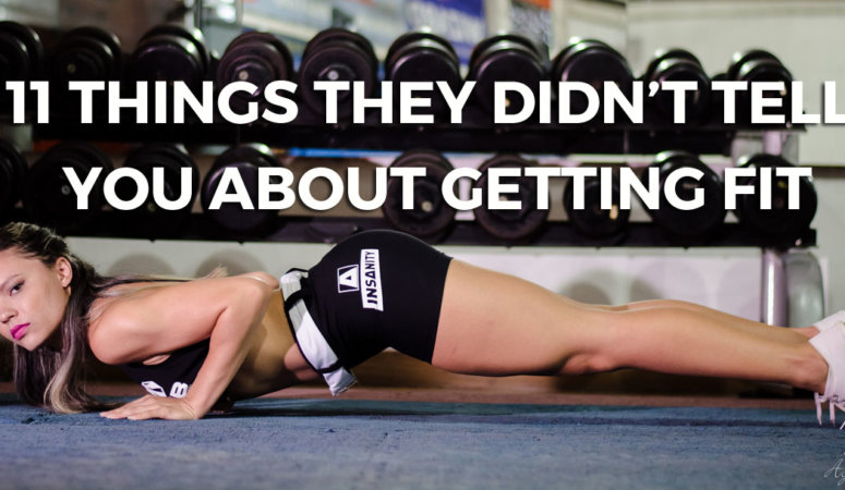 11 Things They Didn't Tell You About Getting Fit