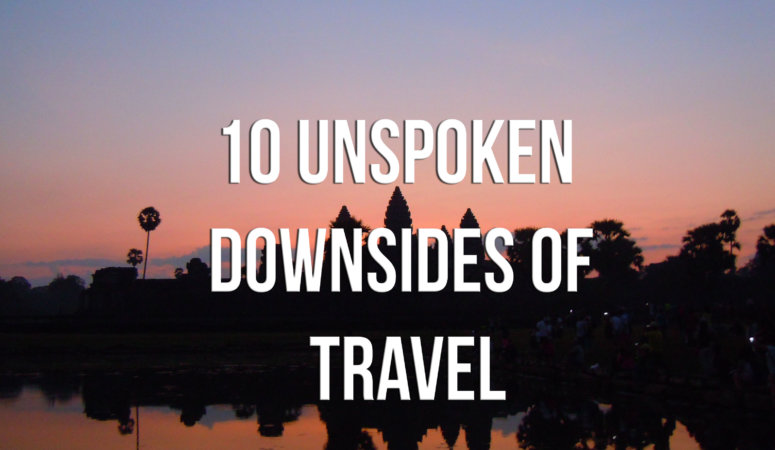 10 unspoken downsides of travel
