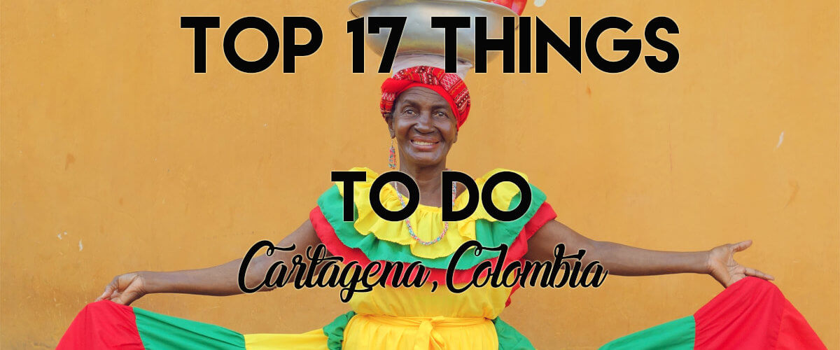 Top 17 Things to do in Cartagena, Colombia