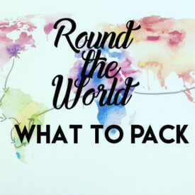 What to Pack for a RTW Trip