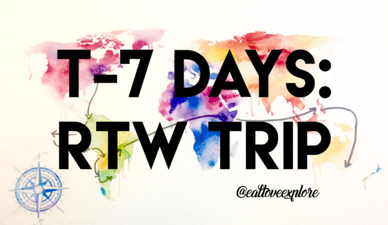Countdown: T-7 Days until our RTW Trip