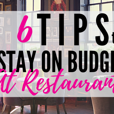 6 tips to stay on budget at restaurants