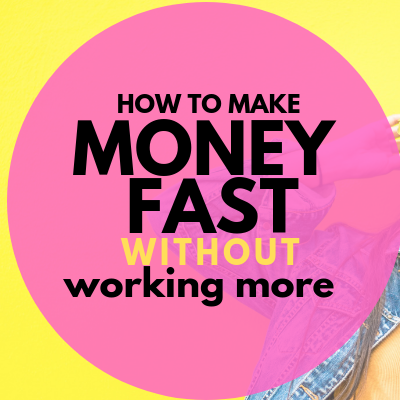 make Money Fast Without Working
