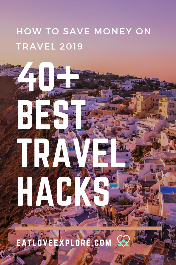 Best Travel hacks to Save Money 2019 - Eat Love Explore