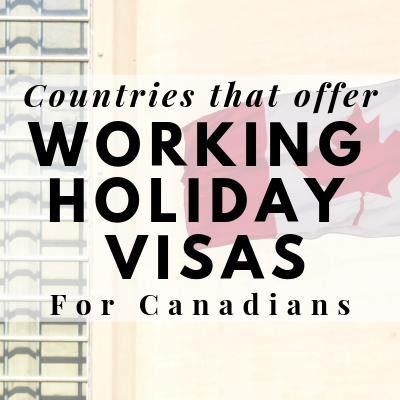 Countries that offer working holiday visas for Canadians