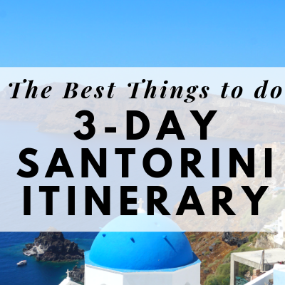 Best things to do in Santorini - 3 day santorini itinerary